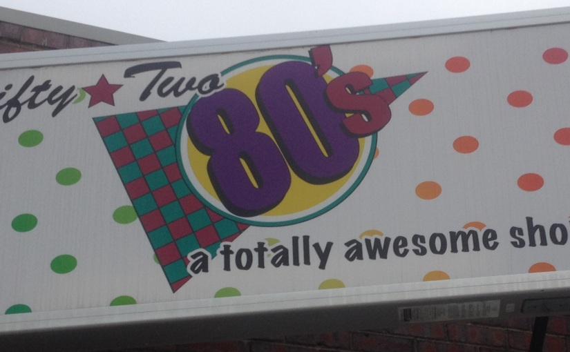 Fifty Two 80's: A Totally Awesome Shop!