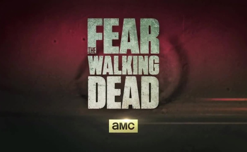 SDCC 2015 – First Official Trailer for 'Fear the Walking Dead' Released